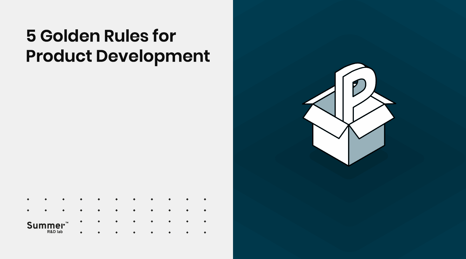 5 Golden Rules for Product Development | Summer Agency